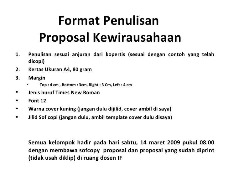 Format Penulisan  Proposal Kewirausahaan <ul><li>Penulisan sesuai anjuran dari kopertis (sesuai dengan contoh yang telah d...