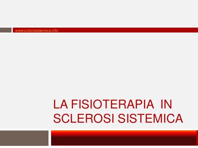 www.sclerosistemica.info LA FISIOTERAPIA IN SCLEROSI SISTEMICA