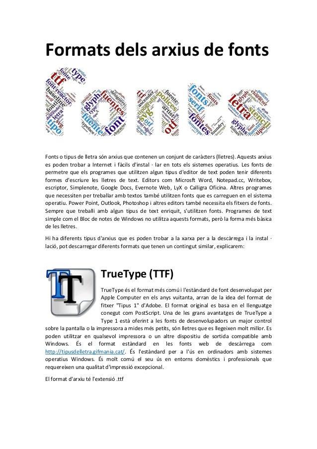 Formats dels arxius de fonts: TrueType (TTF), PostScript y OpenType (OTF)