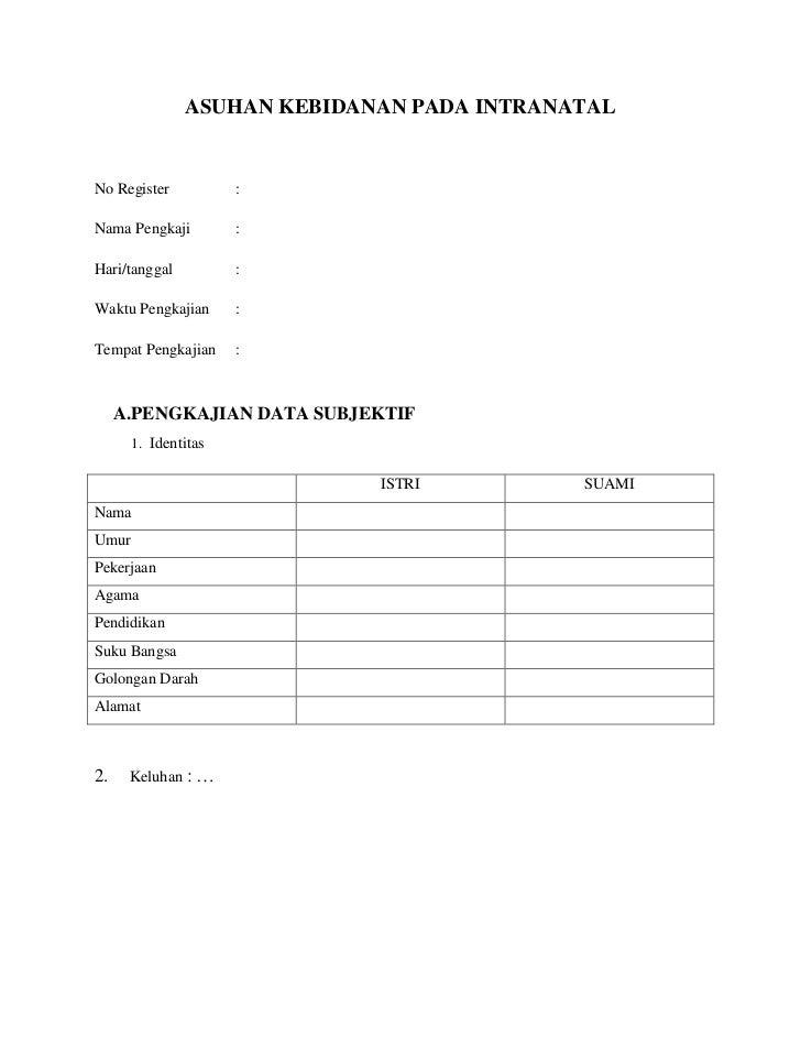 ASUHAN KEBIDANAN PADA INTRANATALNo Register           :Nama Pengkaji         :Hari/tanggal          :Waktu Pengkajian     ...