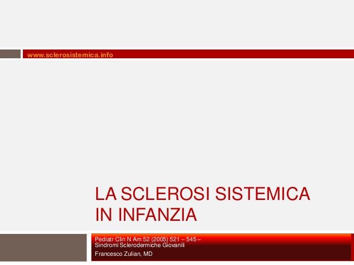 www.sclerosistemica.info                  LA SCLEROSI SISTEMICA                  IN INFANZIA                  Pediatr Clin...