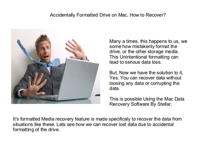 Accidentally Formatted Drive on Mac, How to Recover?  Many a times, this happens to us, we some how mistakenly format the ...