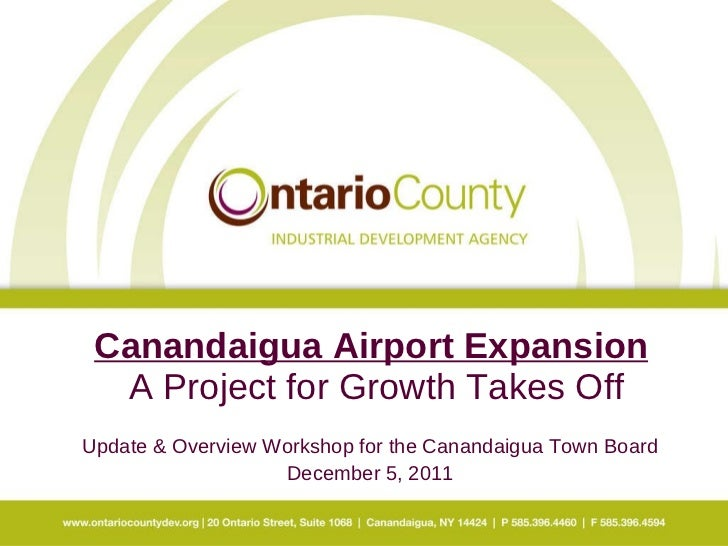 Canandaigua Airport Expansion   A Project for Growth Takes Off Update & Overview Workshop for the Canandaigua Town Board D...