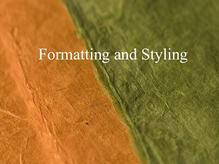 Formatting and Styling