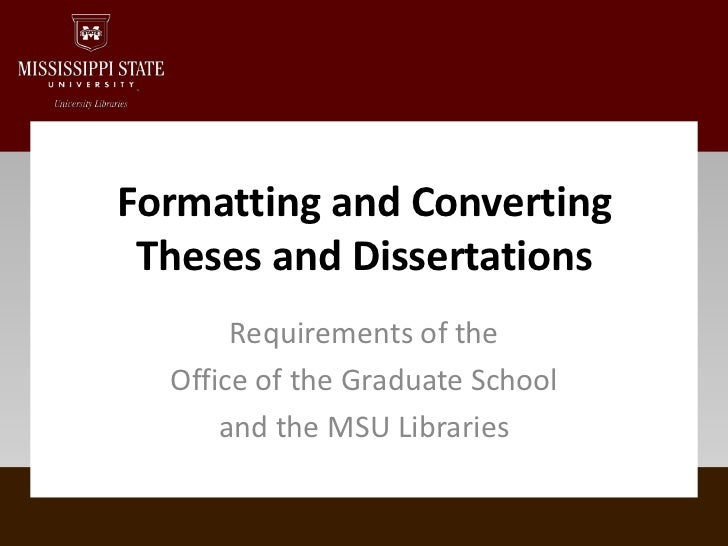Formatting and Converting Theses and Dissertations<br />Requirements of the <br />Office of the Graduate School <br />and ...