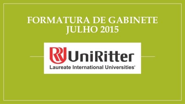 FORMATURA DE GABINETE JULHO 2015