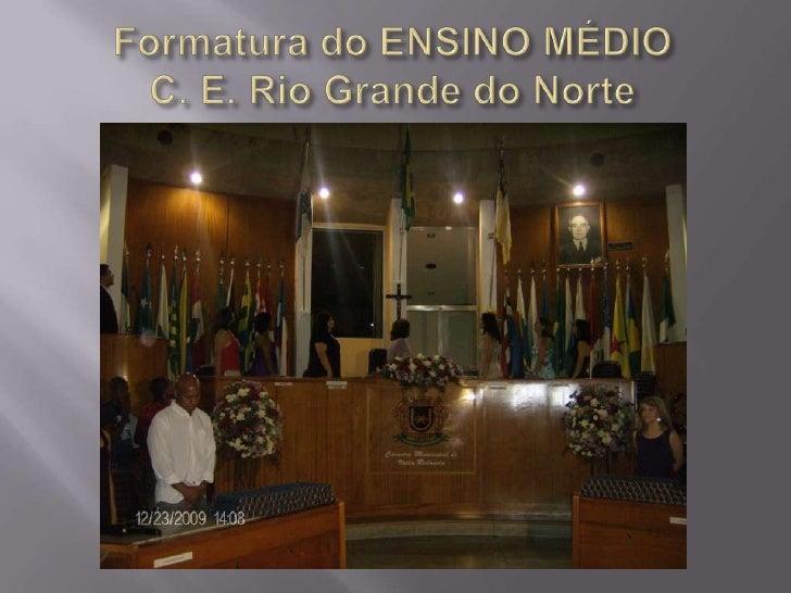 Formatura do ENSINO MÉDIOC. E. Rio Grande do Norte<br />