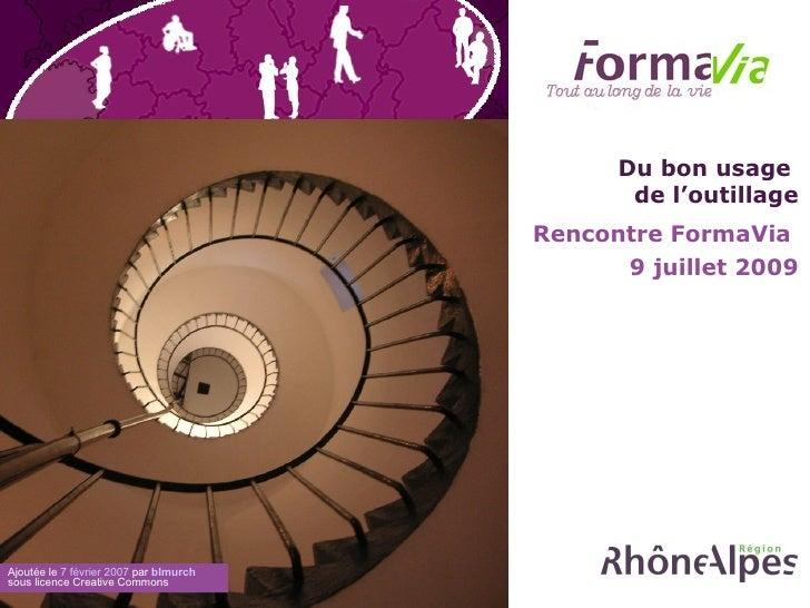Du bon usage  de l'outillage Rencontre FormaVia  9 juillet 2009 Ajoutée le  7 février 2007  par  blmurch  sous licence Cre...
