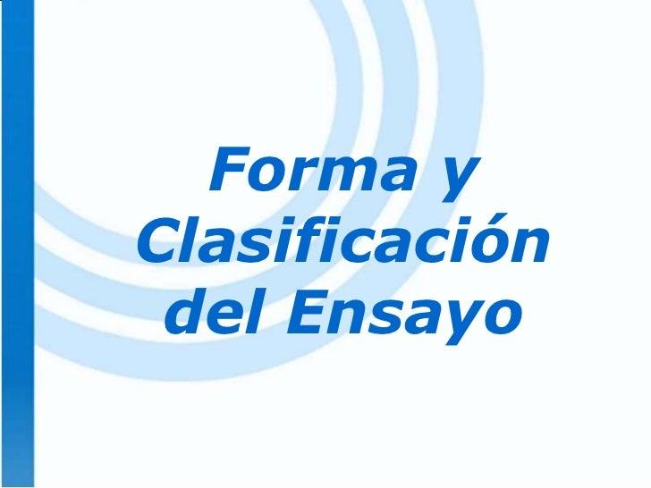 Forma Y Clasificacion Del Ensayo