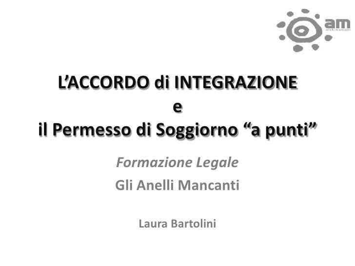 """L'ACCORDO di INTEGRAZIONE                 eil Permesso di Soggiorno """"a punti""""         Formazione Legale         Gli Anelli..."""