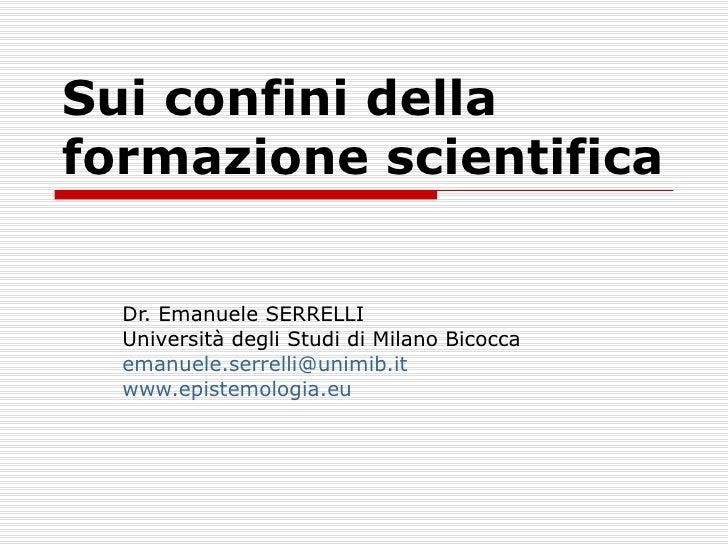 Emanuele Serrelli - Sui confini della formazione scientifica