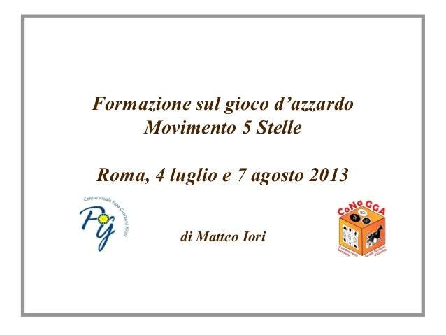 Presentazione del Presidente Matteo Iori (Conagga) per la Formazione sul Gioco D'Azzardo ai Cittadini a 5 Stelle