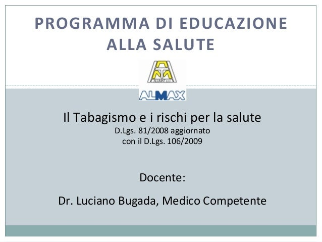PROGRAMMA  DI  EDUCAZIONE   ALLA  SALUTE   Il  Tabagismo  e  i  rischi  per  la  salute   D.Lgs....