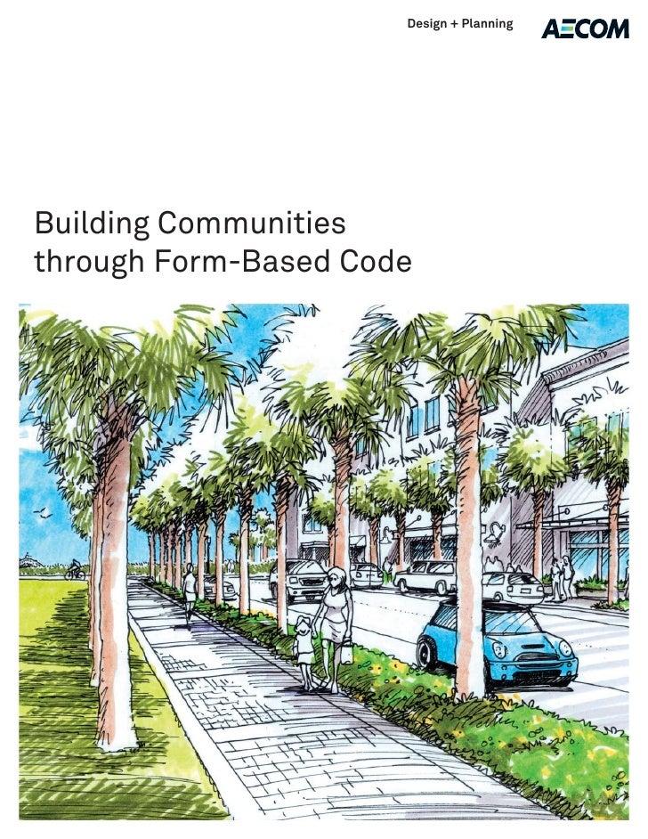 Design + Planning     Building Communities through Form-Based Code