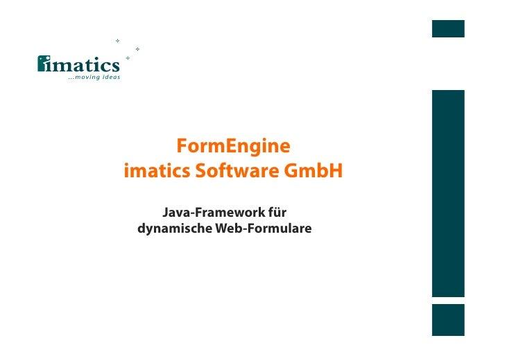 FormEngineimatics Software GmbH    Java-Framework für dynamische Web-Formulare