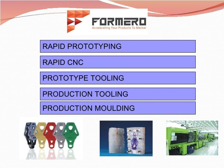 RAPID PROTOTYPING RAPID CNC PROTOTYPE TOOLING PRODUCTION TOOLING PRODUCTION MOULDING