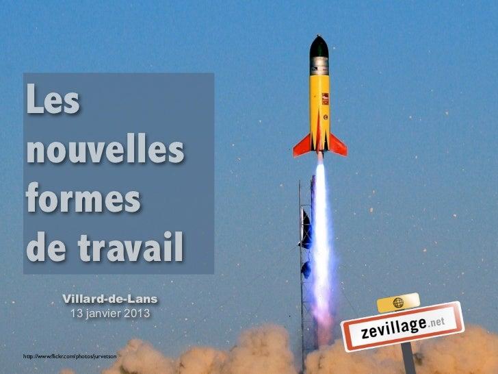 Lesnouvellesformesde travail               Villard-de-Lans                13 janvier 2013http://www.flickr.com/photos/jurve...