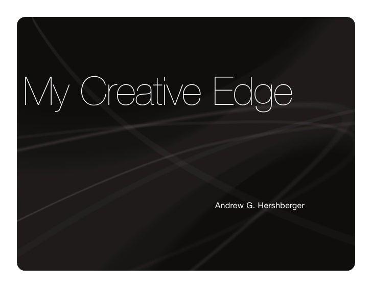 My Creative Edge             Andrew G. Hershberger