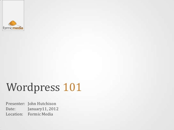 Formic Media Wordpress 101 - 2012