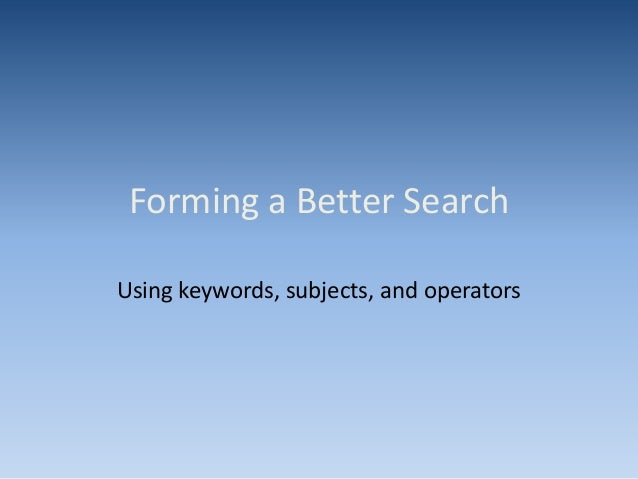 Forming a better search
