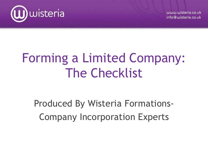 Forming a Limited Company:The Checklist<br />Produced By Wisteria Formations-<br />Company Incorporation Experts<br />