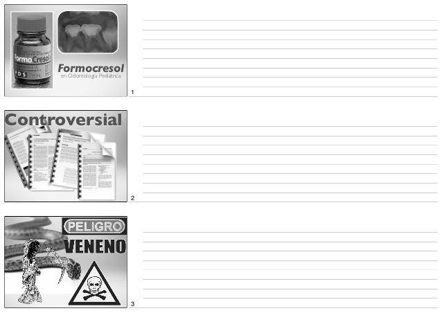 Formocresol      en Odontología Pediátrica                                  1Controversial                                ...