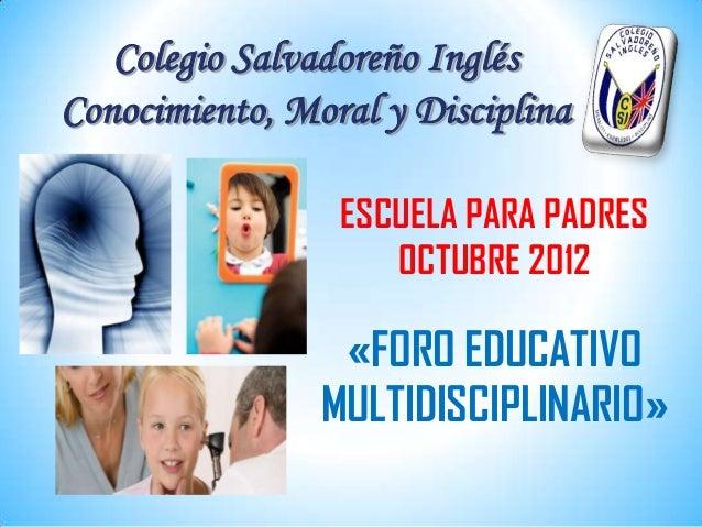 Colegio Salvadoreño InglésConocimiento, Moral y Disciplina                 ESCUELA PARA PADRES                    OCTUBRE ...
