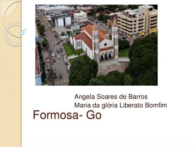 Formosa- Go Angela Soares de Barros Maria da glória Liberato Bomfim