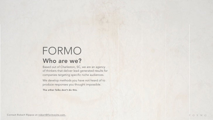 FORMO                            Who are we?                            Based out of Charleston, SC, we are an agency     ...