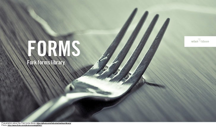 FORMS                              Fork forms libraryPresentation about the Fork forms library http://github.com/forkcms/m...