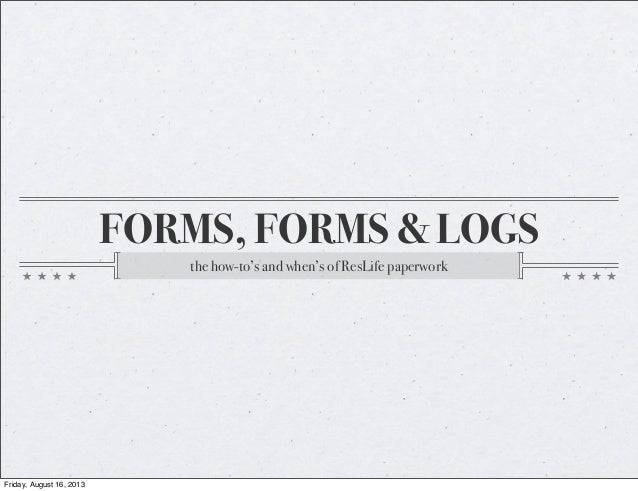 Forms, Forms and Logs