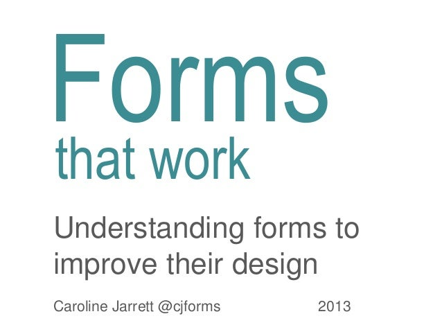 Forms that work: Understanding forms to improve their design by @cjforms