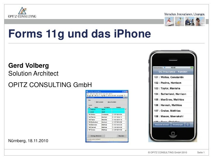Gerd VolbergSolution Architect<br />OPITZ CONSULTING GmbH<br />Nürnberg, 18.11.2010<br />Forms 11g und das iPhone<br />