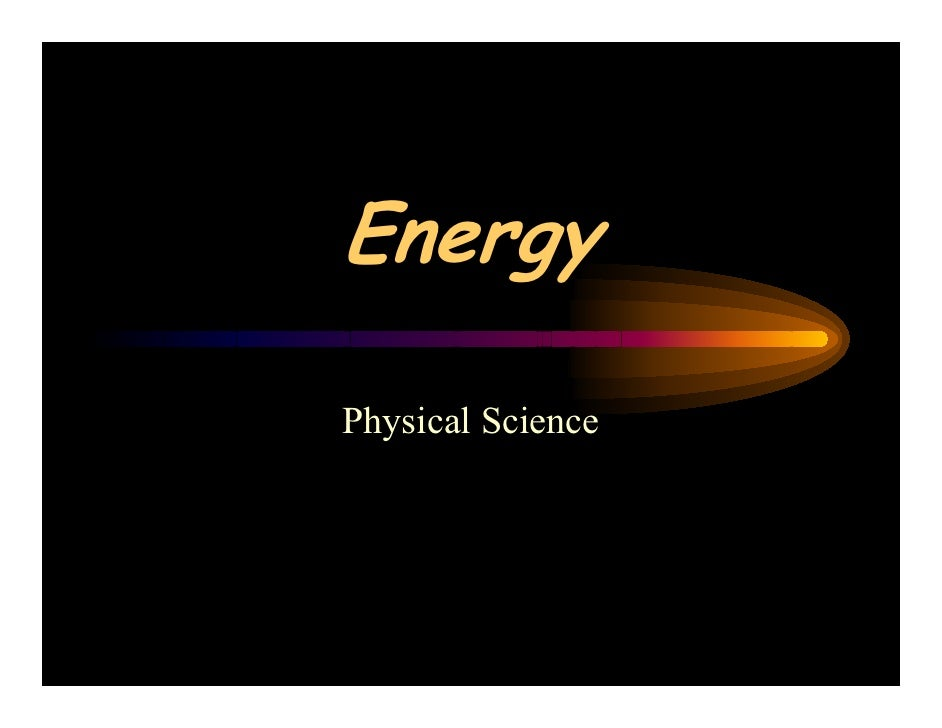 Energy  Physical Science