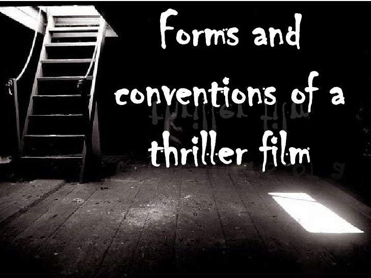Forms and conventions of a thriller film<br />