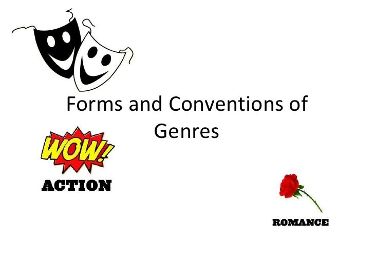 Forms and Conventions of Genres<br />