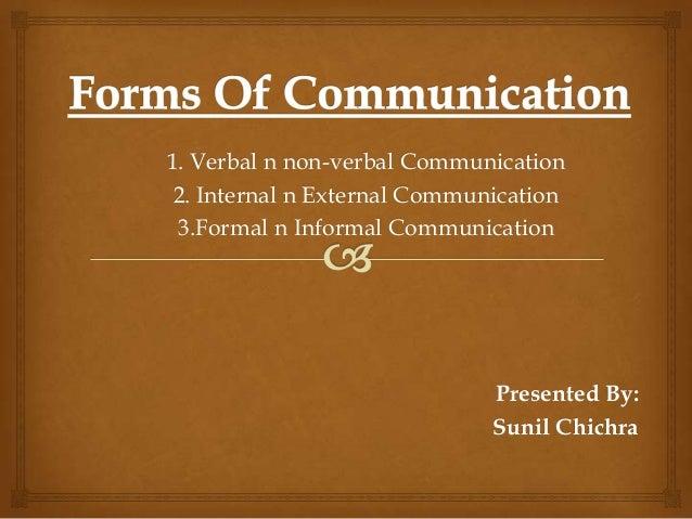 1. Verbal n non-verbal Communication 2. Internal n External Communication 3.Formal n Informal Communication  Presented By:...