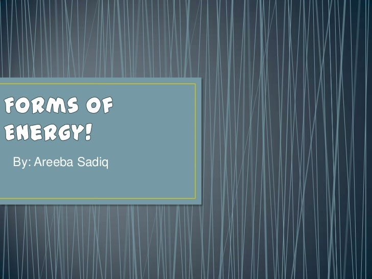 Forms of energy!