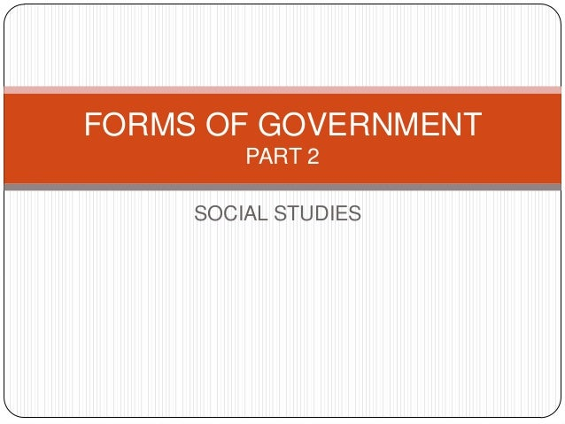 FORMS OF GOVERNMENT PART 2 SOCIAL STUDIES