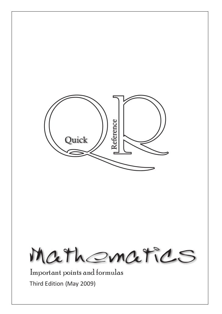 Reference            QuickMathematicsImportant points and formulasThird Edition (May 2009)