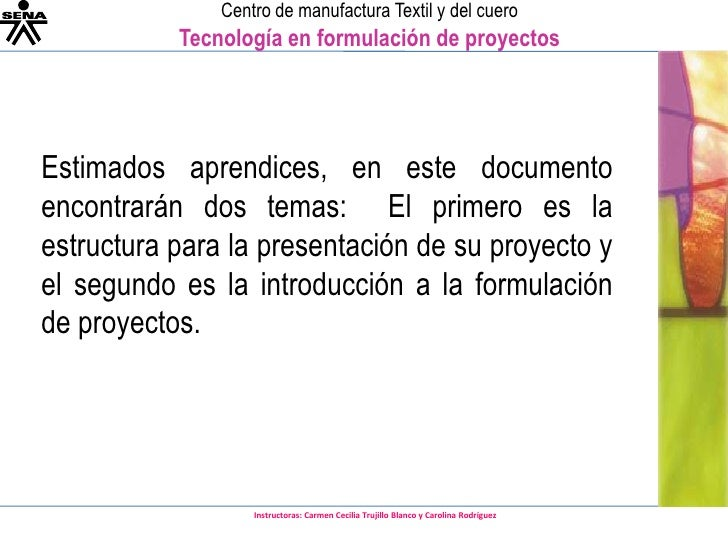 Estimados aprendices, en este documento encontrarán dos temas:  El primero es la estructura para la presentación de su pro...