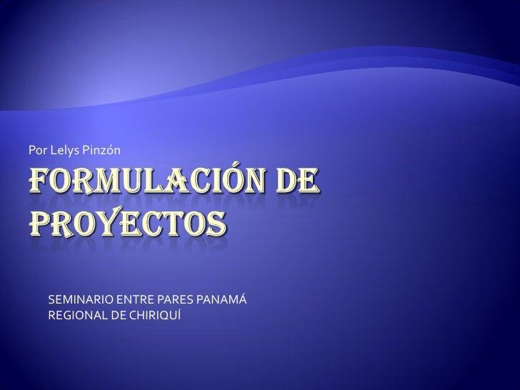 Por Lelys Pinzón   SEMINARIO ENTRE PARES PANAMÁ   REGIONAL DE CHIRIQUÍ