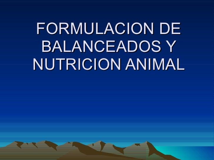 FORMULACION DE BALANCEADOS Y NUTRICION ANIMAL