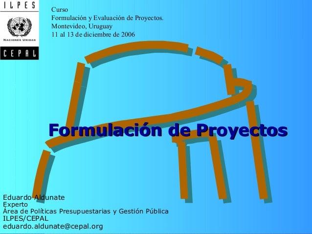 • Ciclo de vida •Identifi- cación •Diagnós- tico •Estudio de alter- nativas Temario Formulación de ProyectosFormulación de...