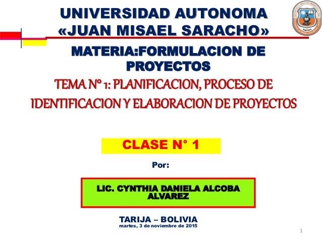 UNIVERSIDAD AUTONOMA «JUAN MISAEL SARACHO» 1 LIC. CYNTHIA DANIELA ALCOBA ALVAREZ TARIJA – BOLIVIA martes, 3 de noviembre d...