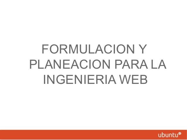 Formulacion y planeacion la web