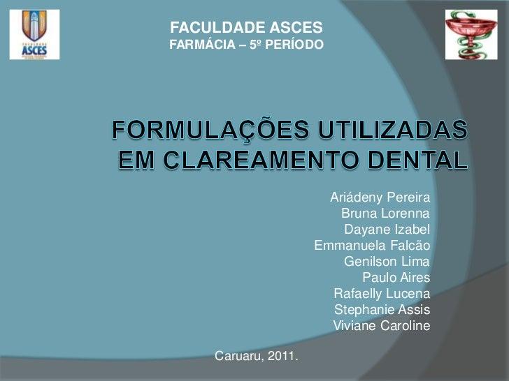 Formulações utilizadadas em clareamento dental