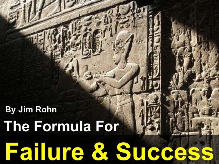 The Formula For Failure & Success By Jim Rohn