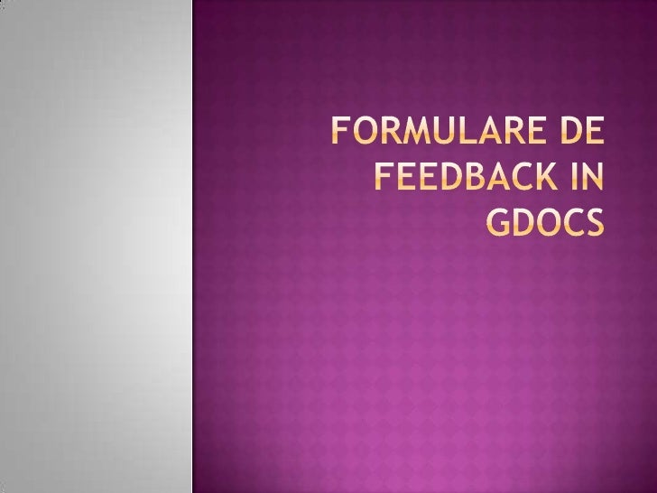 Formulare de feedback in Gdocs<br />
