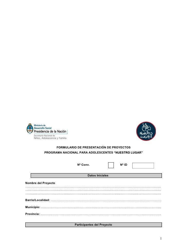 """FORMULARIO DE PRESENTACIÓN DE PROYECTOS        PROGRAMA NACIONAL PARA ADOLESCENTES """"NUESTRO LUGAR""""                        ..."""